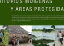 """Para descargar: """"Territorios indígenas y áreas protegidas"""""""