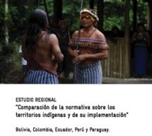 """Estudio regional de """"Comparación de la normativa sobre los territorios indígenas y de su implementación"""""""