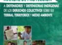 La FAPI publica Manual de Protección a Defensores Indígenas de los Derechos Colectivos sobre sus Tierras, Territorios y Medio Ambiente
